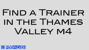 Find a Trainer in the Thames Valley m4