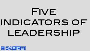 Five indicators of leadership