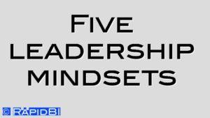Five leadership mindsets