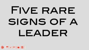 Five rare signs of a leader