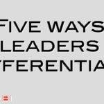 Five ways leaders differentiate