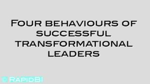 Four behaviours of successful transformational leaders