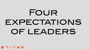 Four expectations of leaders