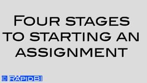 Four stages to starting an assignment