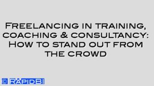 Freelancing in training, coaching & consultancy: How to stand out from the crowd