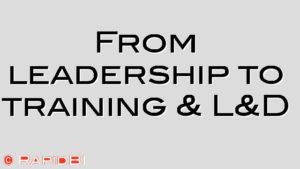 From leadership to training & L&D