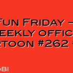 Fun Friday – weekly office cartoon #263 #ff