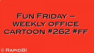 Fun Friday – weekly office cartoon #262 #ff