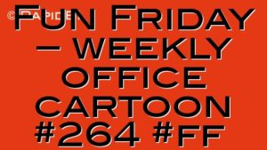 Fun Friday – weekly office cartoon #264 #ff