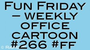 Fun Friday – weekly office cartoon #266 #ff