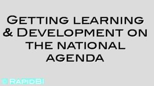 Getting learning & Development on the national agenda