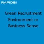 Green Recruitment Environment or Business Sense