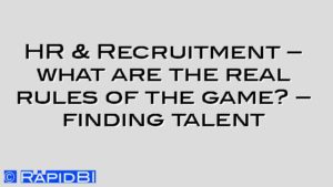 HR & Recruitment – what are the real rules of the game? – finding talent
