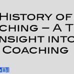 History of Coaching – A True Insight into Coaching