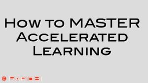How to MASTER Accelerated Learning