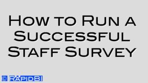 How to Run a Successful Staff Survey