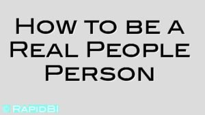 How to be a Real People Person
