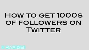 How to get 1000s of followers on Twitter