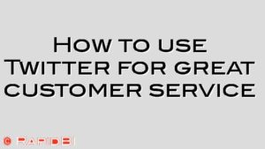 How to use Twitter for great customer service