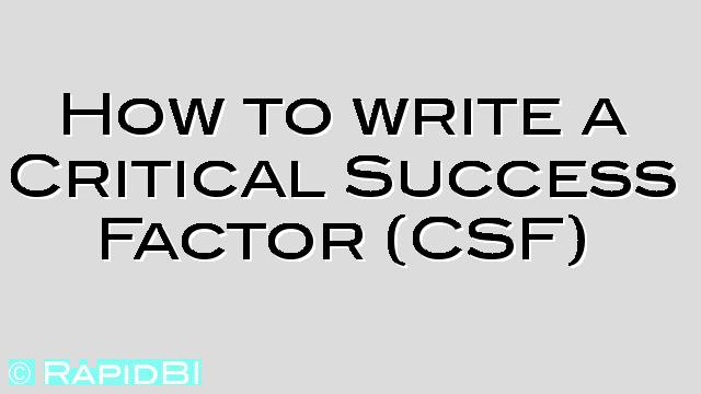 How to write a Critical Success Factor CSF - Business