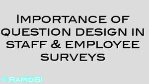 Importance of question design in staff & employee surveys