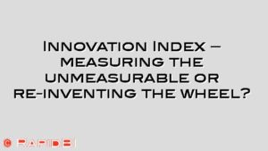 Innovation Index – measuring the unmeasurable or re-inventing the wheel?
