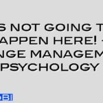 Its not going to happen here! – change management psychology