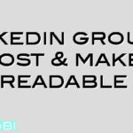 Linkedin groups – Post & make it readable