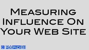 Measuring Influence On Your Web Site
