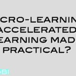 Micro-learning accelerated learning made practical?