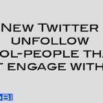New Twitter unfollow tool-people that don't engage with you