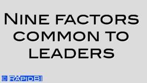 Nine factors common to leaders