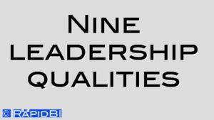 Nine leadership qualities