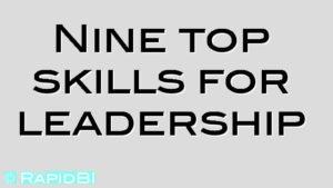 Nine top skills for leadership