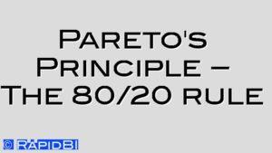 Pareto's Principle – The 80/20 rule