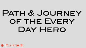 Path & Journey of the Every Day Hero