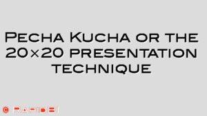 Pecha Kucha or the 20×20 presentation technique