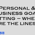 Personal & business goal setting – where are the lines?