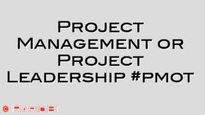 Project Management or Project Leadership #pmot