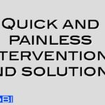Quick and painless interventions and solutions
