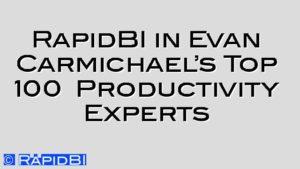 RapidBI in Evan Carmichael's Top 100  Productivity Experts