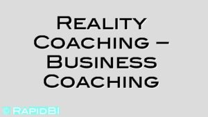 Reality Coaching – Business Coaching