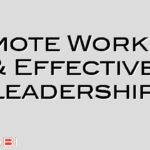 Remote Working & Effective Leadership