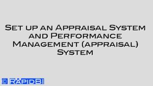 Set up an Appraisal System and Performance Management (appraisal) System