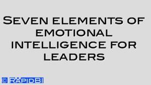 Seven elements of emotional intelligence for leaders