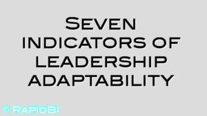 Seven indicators of leadership adaptability