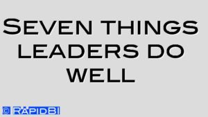 Seven things leaders do well