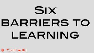 Six barriers to learning