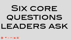 Six core questions leaders ask