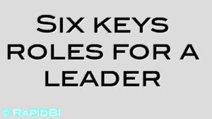 Six keys roles for a leader
